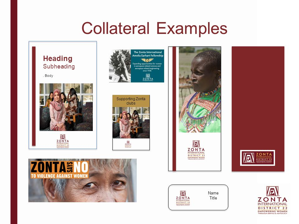 Collateral Examples Name Title Heading Subheading. Body Supporting Zonta clubs