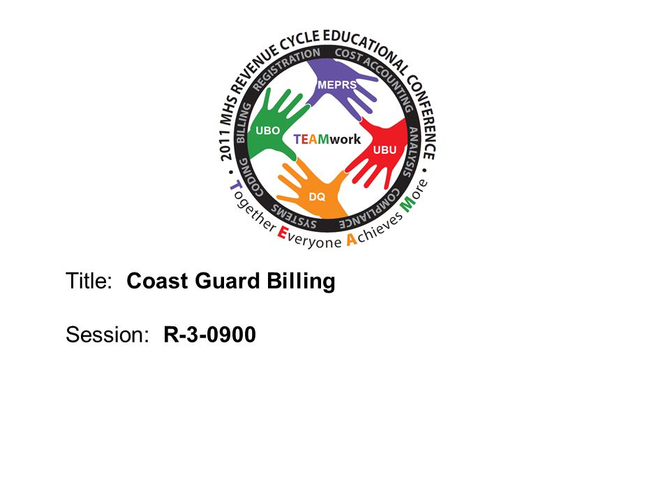 2010 UBO/UBU Conference Title: Coast Guard Billing Session: R-3-0900