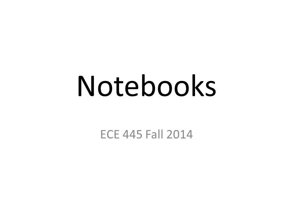 Notebooks ECE 445 Fall 2014