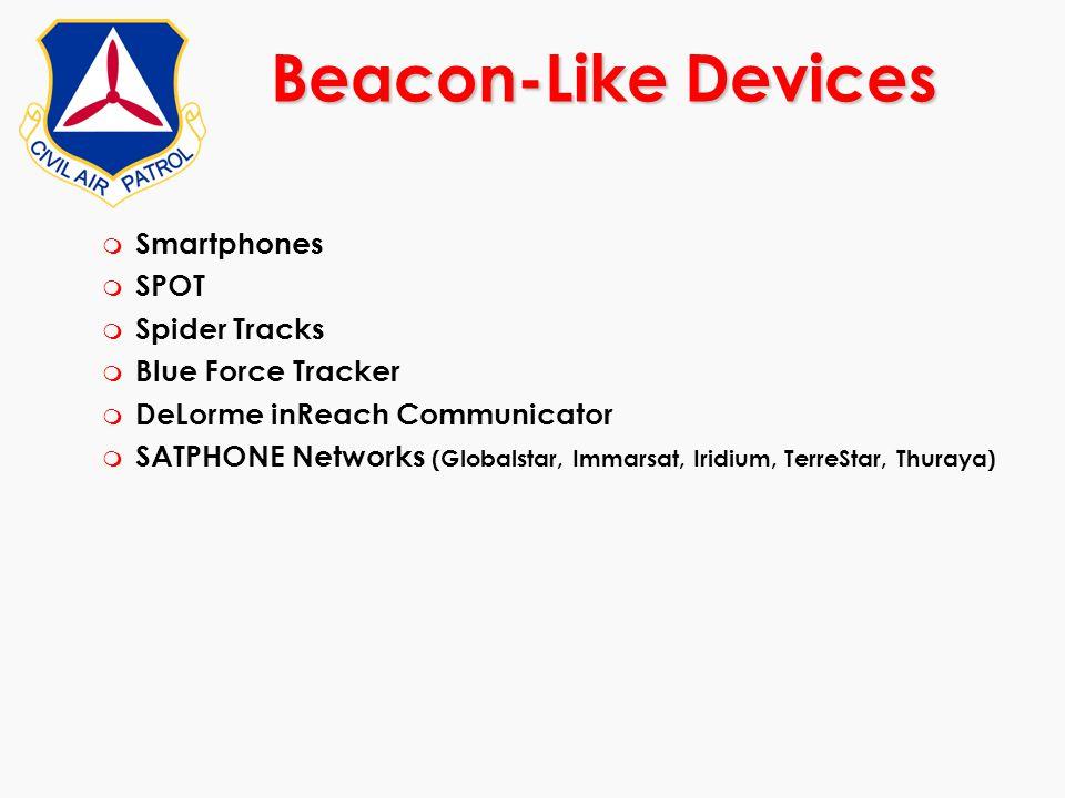 m Smartphones m SPOT m Spider Tracks m Blue Force Tracker m DeLorme inReach Communicator m SATPHONE Networks (Globalstar, Immarsat, Iridium, TerreStar