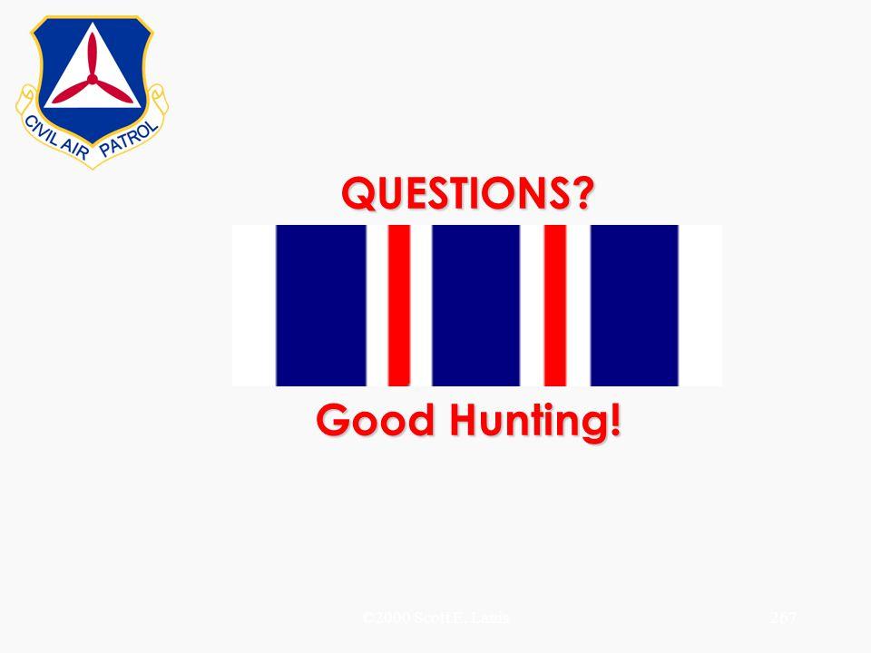 ©2000 Scott E. Lanis267 QUESTIONS? Good Hunting!