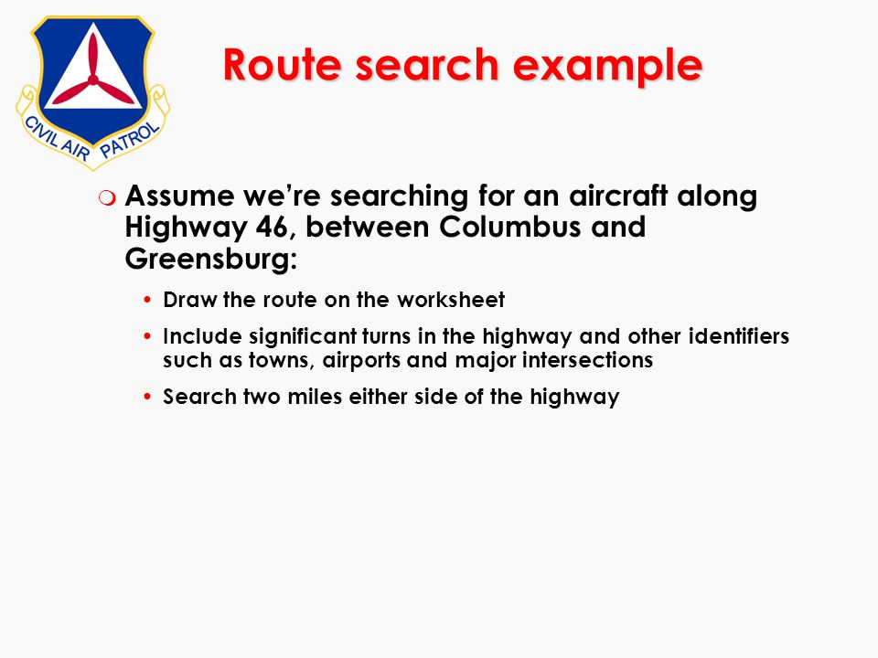 m Assume we're searching for an aircraft along Highway 46, between Columbus and Greensburg: Draw the route on the worksheet Include significant turns