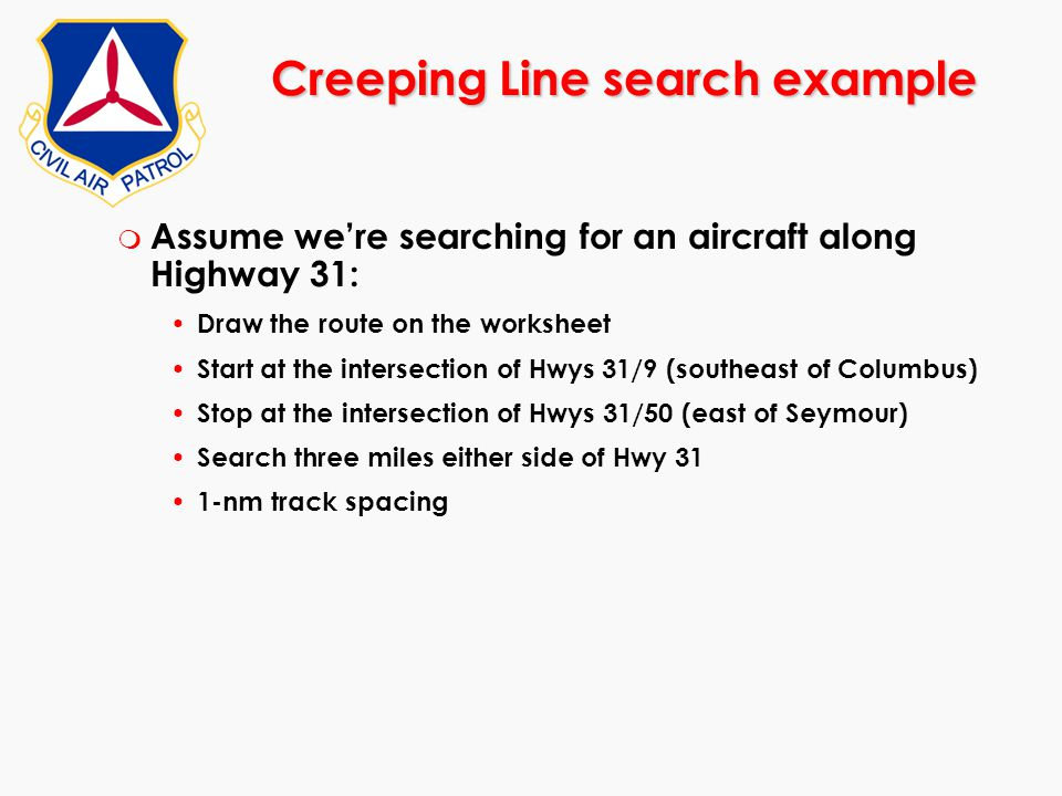 m Assume we're searching for an aircraft along Highway 31: Draw the route on the worksheet Start at the intersection of Hwys 31/9 (southeast of Columb