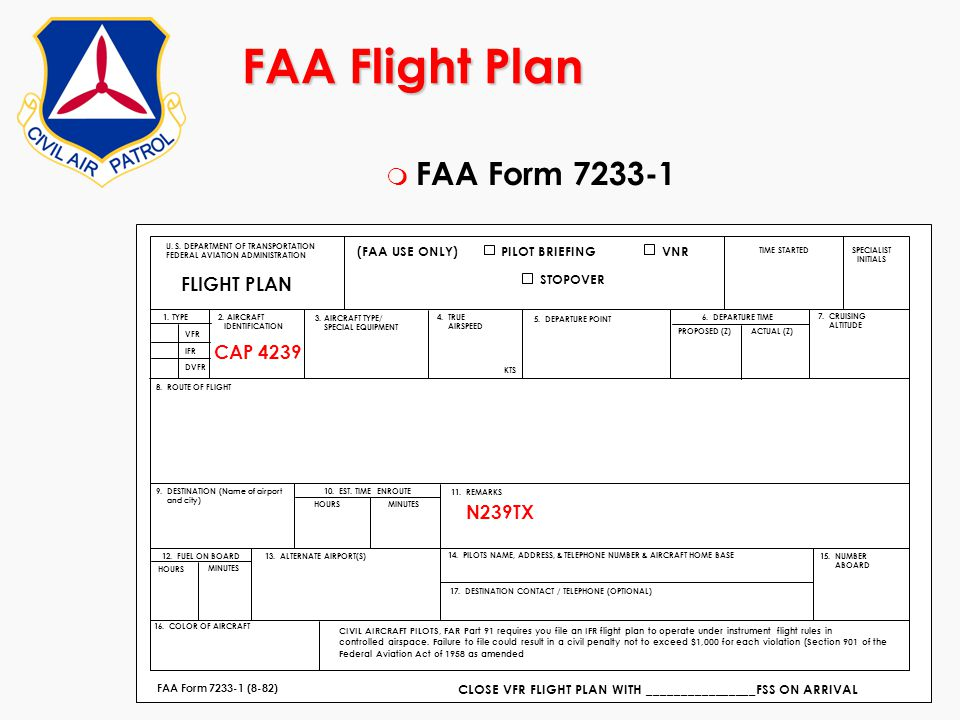 FAA Flight Plan m FAA Form 7233-1 FAA Form 7233-1 (8-82) CLOSE VFR FLIGHT PLAN WITH ________________FSS ON ARRIVAL U. S. DEPARTMENT OF TRANSPORTATION