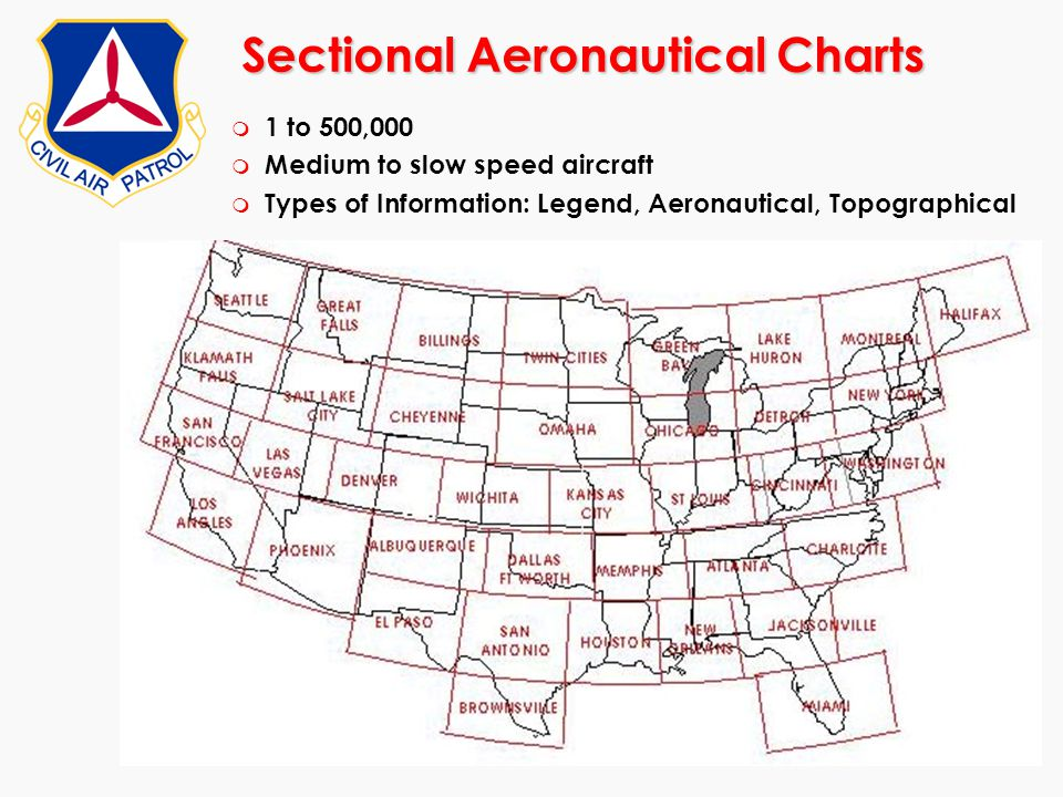 Sectional Aeronautical Charts m 1 to 500,000 m Medium to slow speed aircraft m Types of Information: Legend, Aeronautical, Topographical