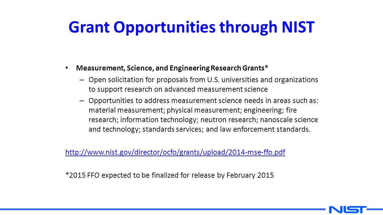 Grant Opportunities through NIST Measurement, Science, and Engineering Research Grants* – Open solicitation for proposals from U.S.