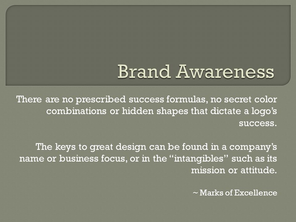 There are no prescribed success formulas, no secret color combinations or hidden shapes that dictate a logo's success.