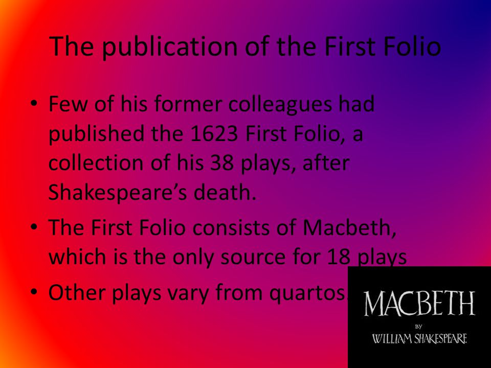 Publishes, playing, and planning Shakespeare was trying to find people to finance his plays.