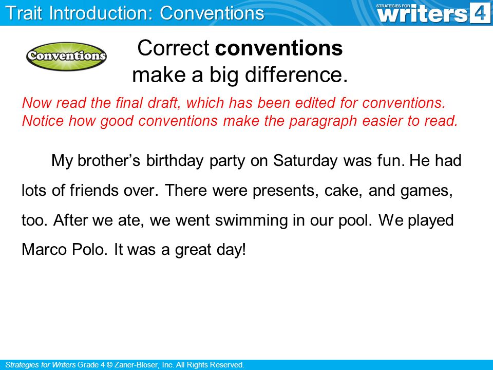 Strategies for Writers Grade 4 © Zaner-Bloser, Inc. All Rights Reserved. Correct conventions make a big difference. Now read the final draft, which ha