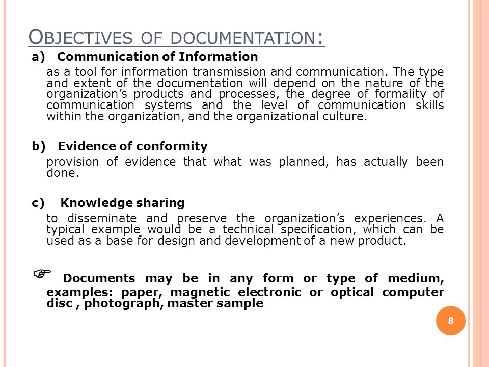 DOCUMENTATION the amount and detail of documentation required to be more relevant to the desired results of the organization's process activities.
