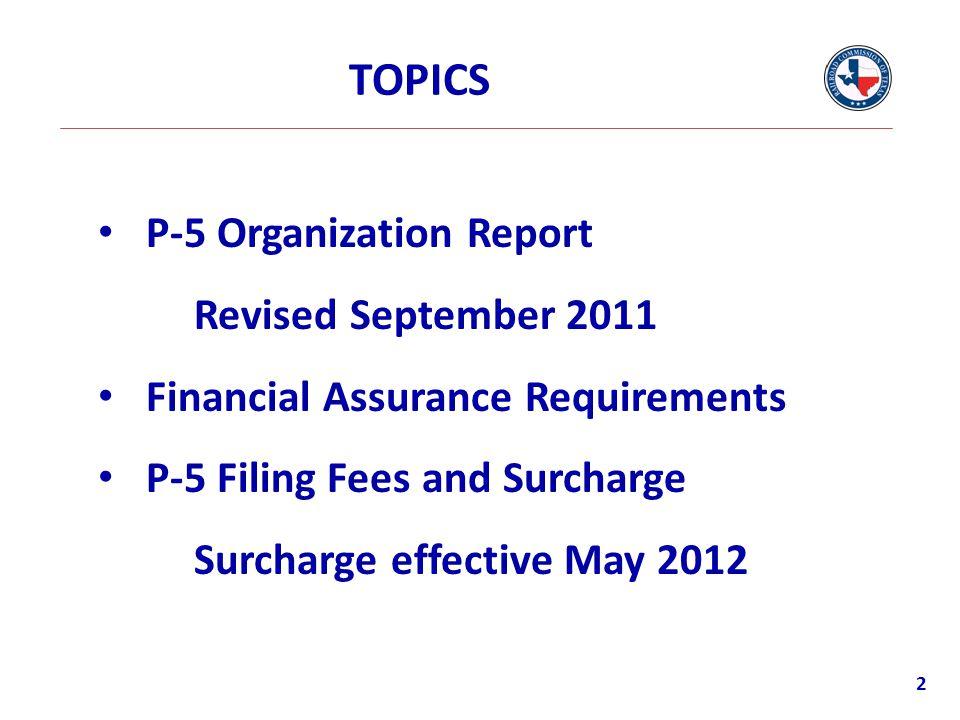 P5 ORGANIZATION REPORT Requirements: Oil & Gas & Pipeline Operators: Natural Resources Code, Sec.