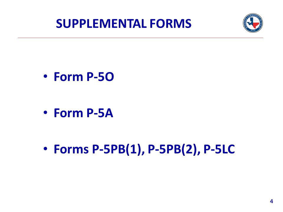 SUPPLEMENTAL FORMS Form P-5O Form P-5A Forms P-5PB(1), P-5PB(2), P-5LC 4