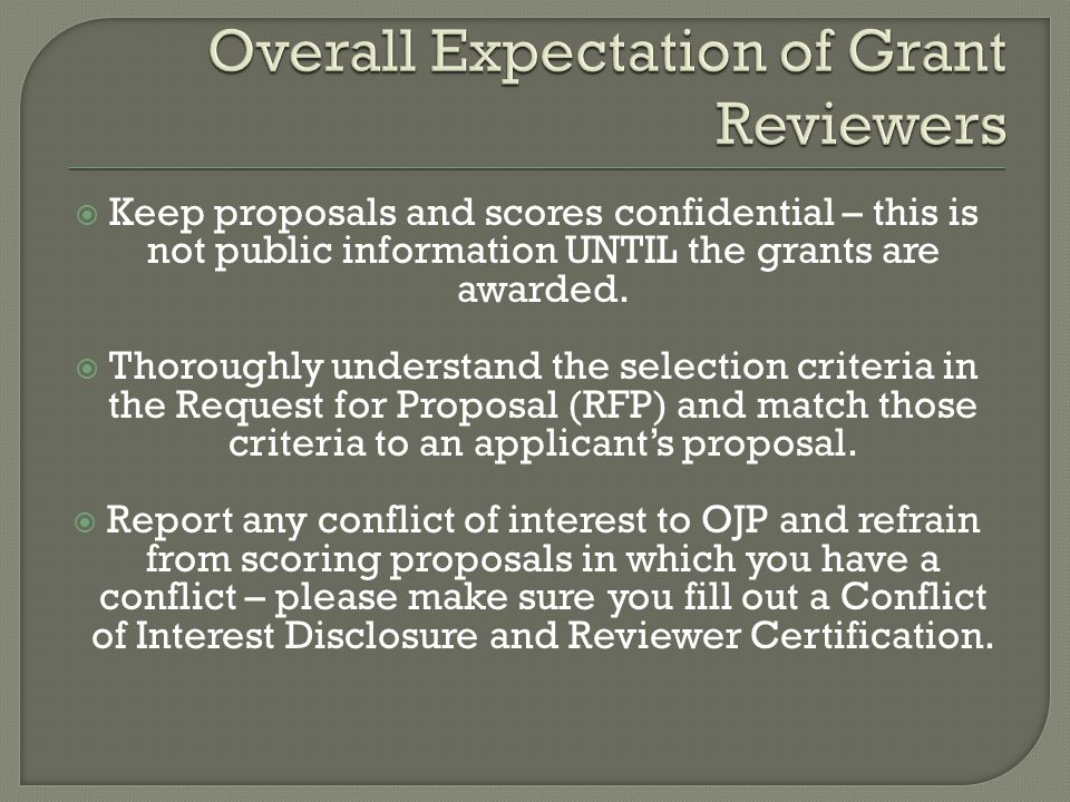  Keep proposals and scores confidential – this is not public information UNTIL the grants are awarded.
