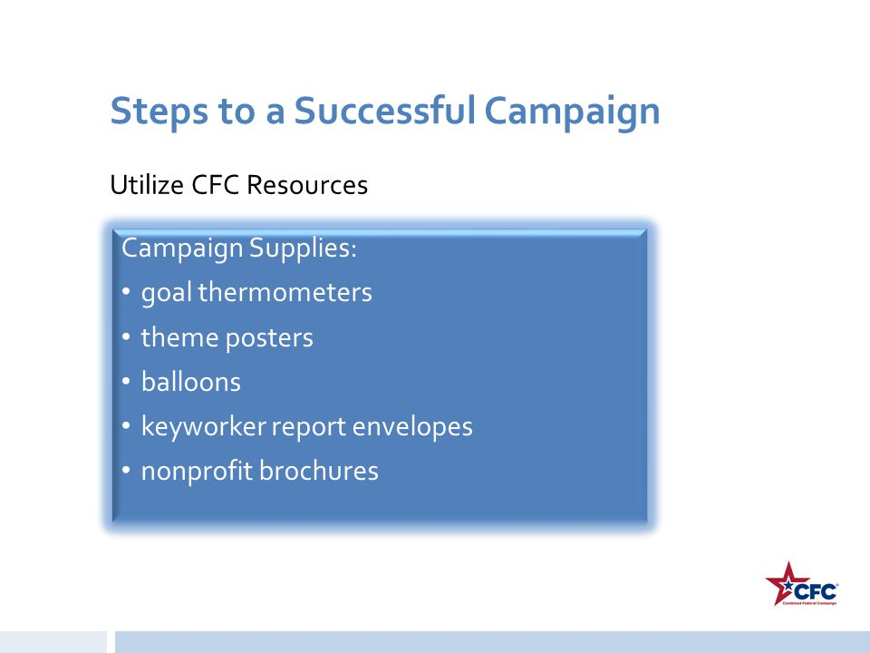 Steps to a Successful Campaign Utilize CFC Resources