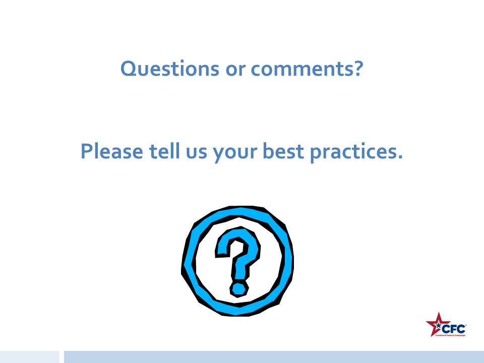 Questions or comments? Please tell us your best practices.