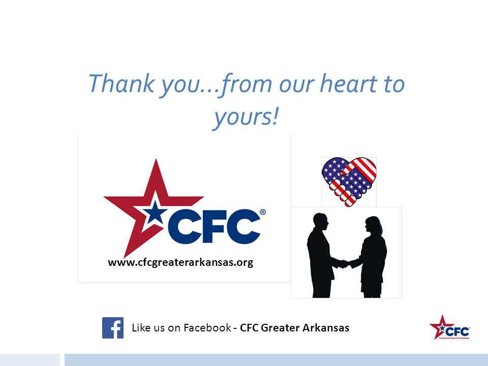 Thank you…from our heart to yours! Like us on Facebook - CFC Greater Arkansas www.cfcgreaterarkansas.org