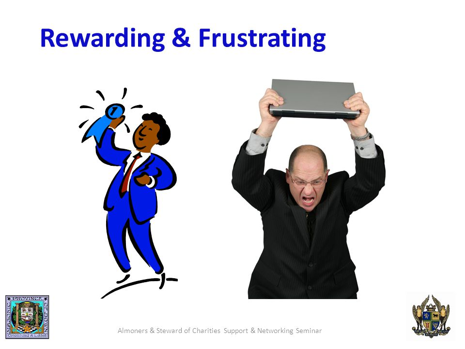 Rewarding & Frustrating Almoners & Steward of Charities Support & Networking Seminar
