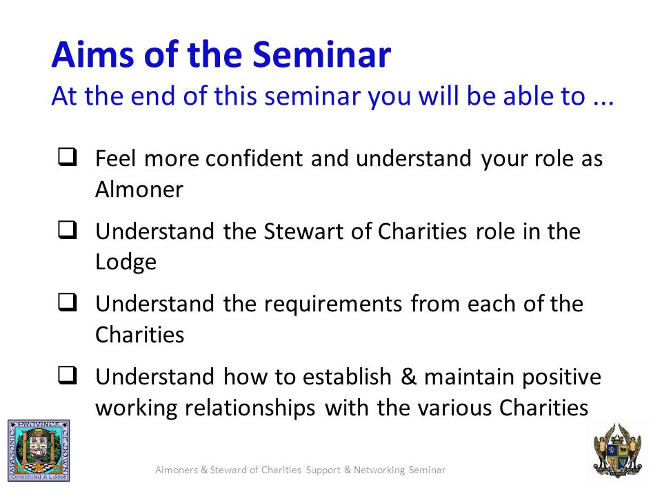Aims of the Seminar At the end of this seminar you will be able to...