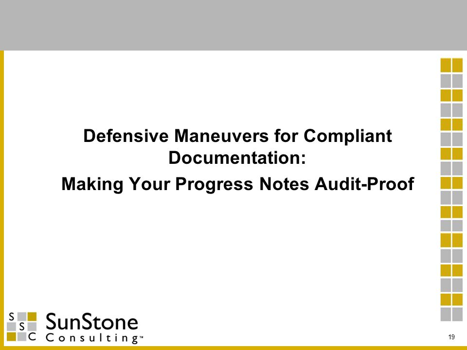 Defensive Maneuvers for Compliant Documentation: Making Your Progress Notes Audit-Proof 19
