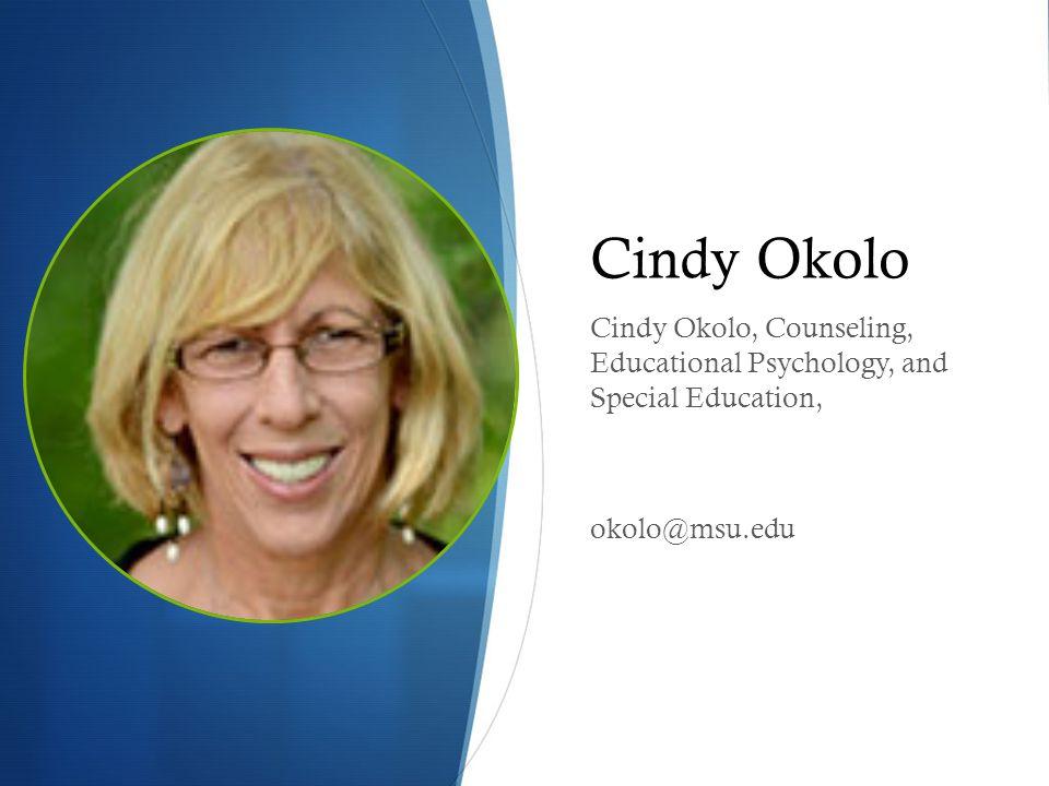 Cindy Okolo Cindy Okolo, Counseling, Educational Psychology, and Special Education, okolo@msu.edu