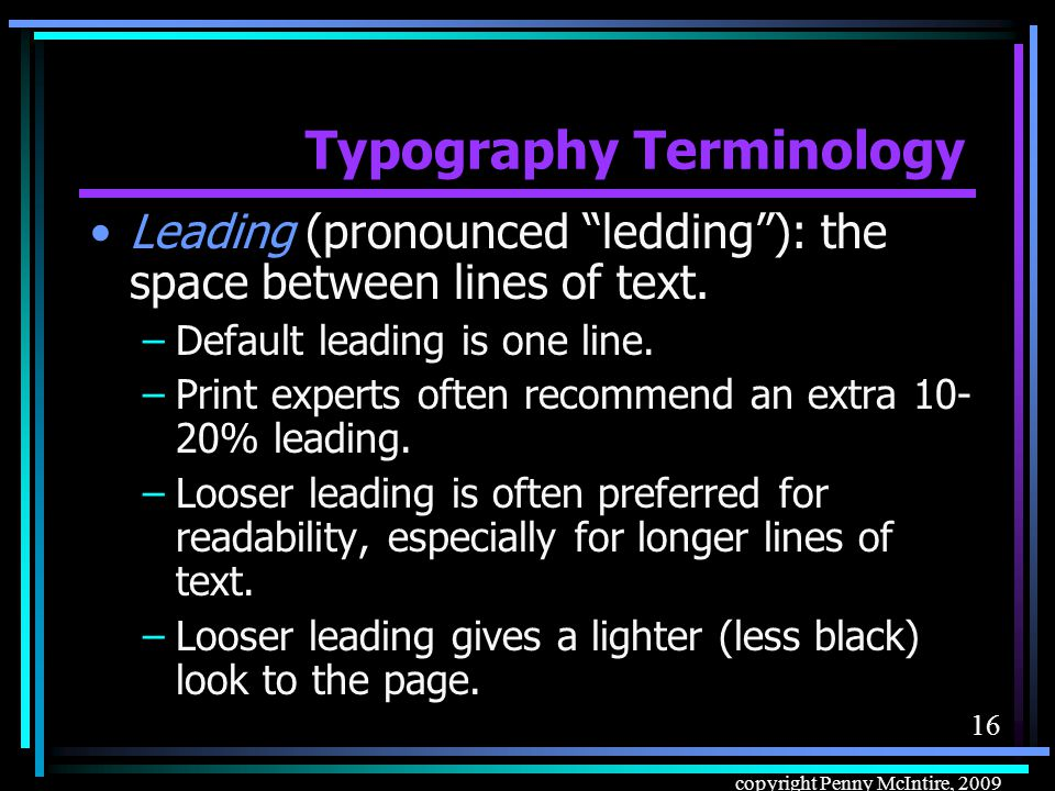 15 copyright Penny McIntire, 2009 Typography Terminology –Dingbat typefaces…