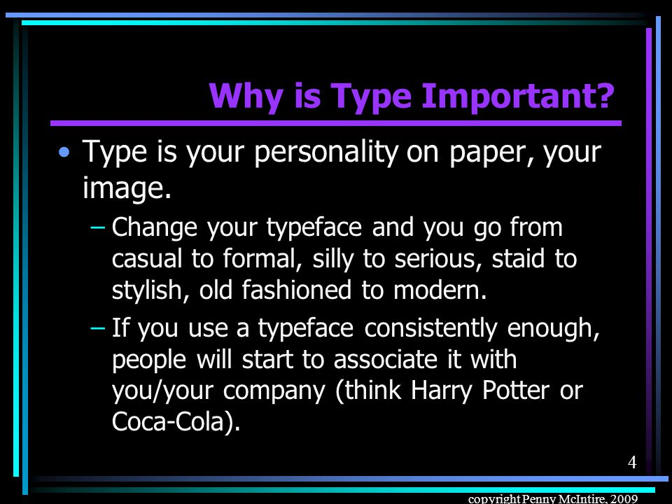 54 copyright Penny McIntire, 2009 –Better: Use different CSS rules for different media.