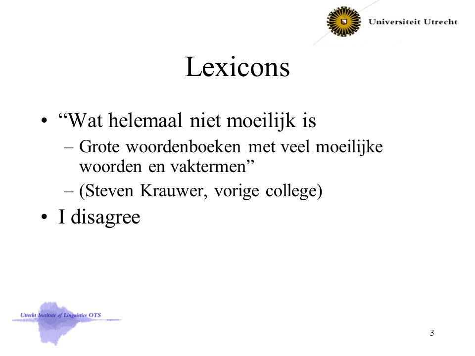 """Lexicons """"Wat helemaal niet moeilijk is –Grote woordenboeken met veel moeilijke woorden en vaktermen"""" –(Steven Krauwer, vorige college) I disagree 3"""