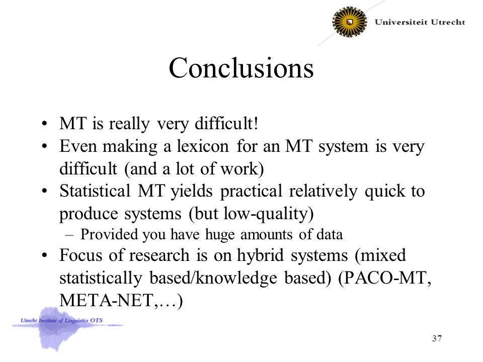 Conclusions MT is really very difficult.