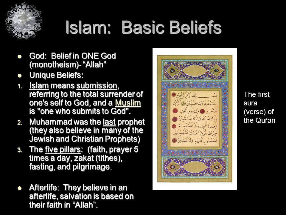 "Islam: Basic Beliefs God: Belief in ONE God (monotheism)- ""Allah"" God: Belief in ONE God (monotheism)- ""Allah"" Unique Beliefs: Unique Beliefs: 1. Isla"