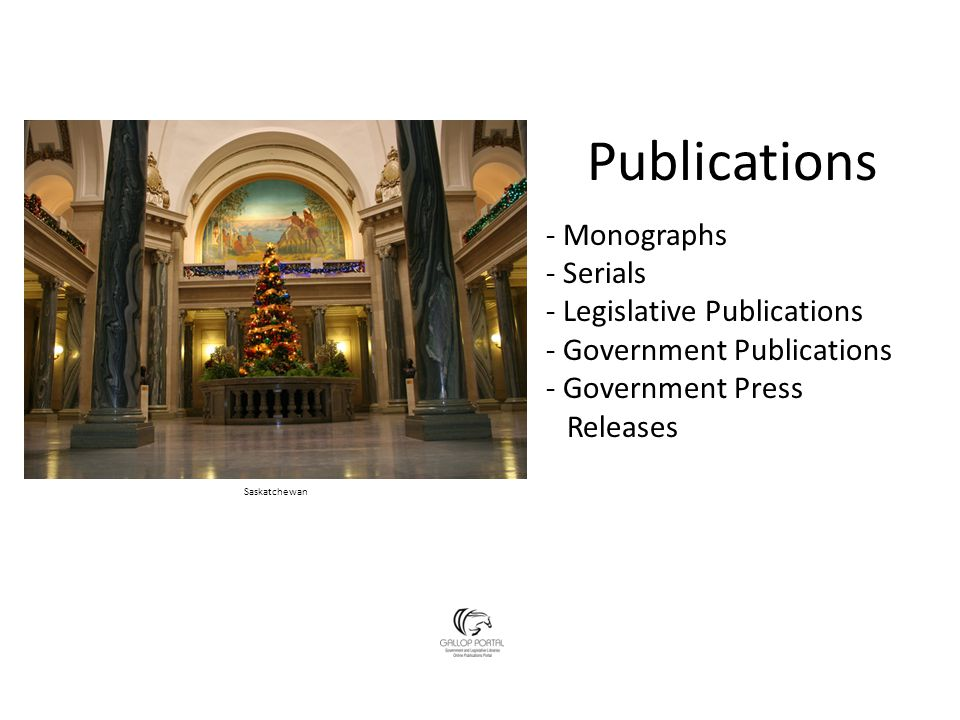 Publications - Monographs - Serials - Legislative Publications - Government Publications - Government Press Releases Saskatchewan