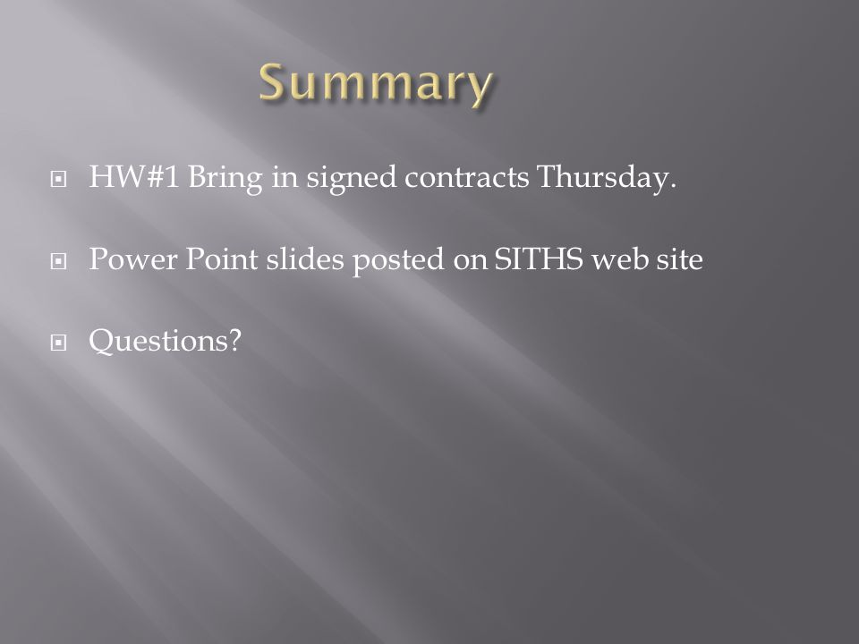  HW#1 Bring in signed contracts Thursday.