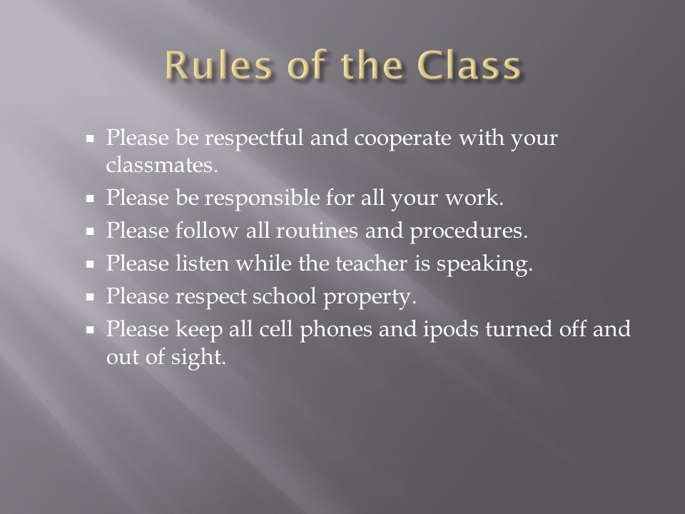  Please be respectful and cooperate with your classmates.