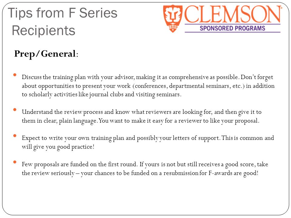 Tips from F Series Recipients Prep/General: Discuss the training plan with your advisor, making it as comprehensive as possible. Don't forget about op