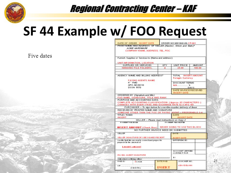 Regional Contracting Center – KAFRegional Contracting Center – KAF 21 SF 44 Example w/ FOO Request Five dates