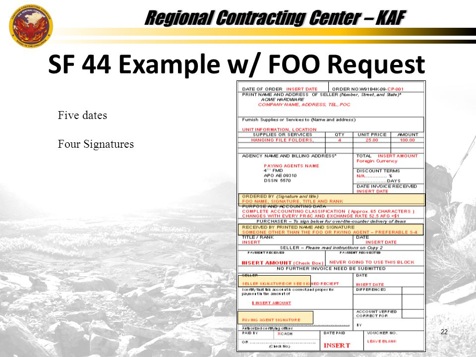 Regional Contracting Center – KAFRegional Contracting Center – KAF 22 SF 44 Example w/ FOO Request Five dates Four Signatures