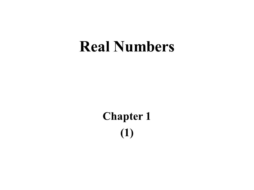 Chapter Objectives Study Skills for Success in Mathematics Problem Solving Fractions The Real Number System Inequalities Addition of Real Numbers Subtraction of Real Numbers Multiplication & Division of Real Numbers Exponents, Parentheses, and the Order of Operations Properties of the Real Number System