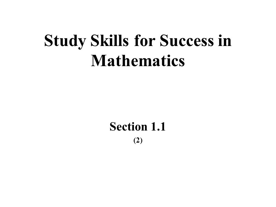 Study Skills for Success in Mathematics Section 1.1 (2)