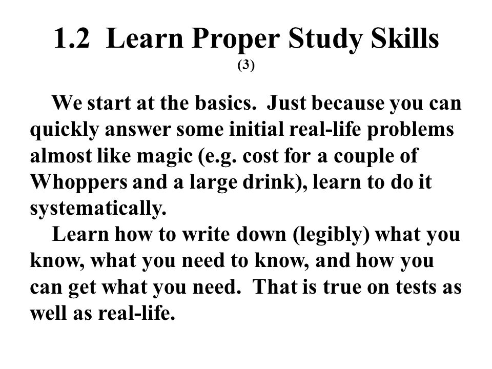 1.3 Prepare for and Take Exams (5) In real life you are continually graded by your boss, unless you are your own boss and you probably grade yourself even more harshly.