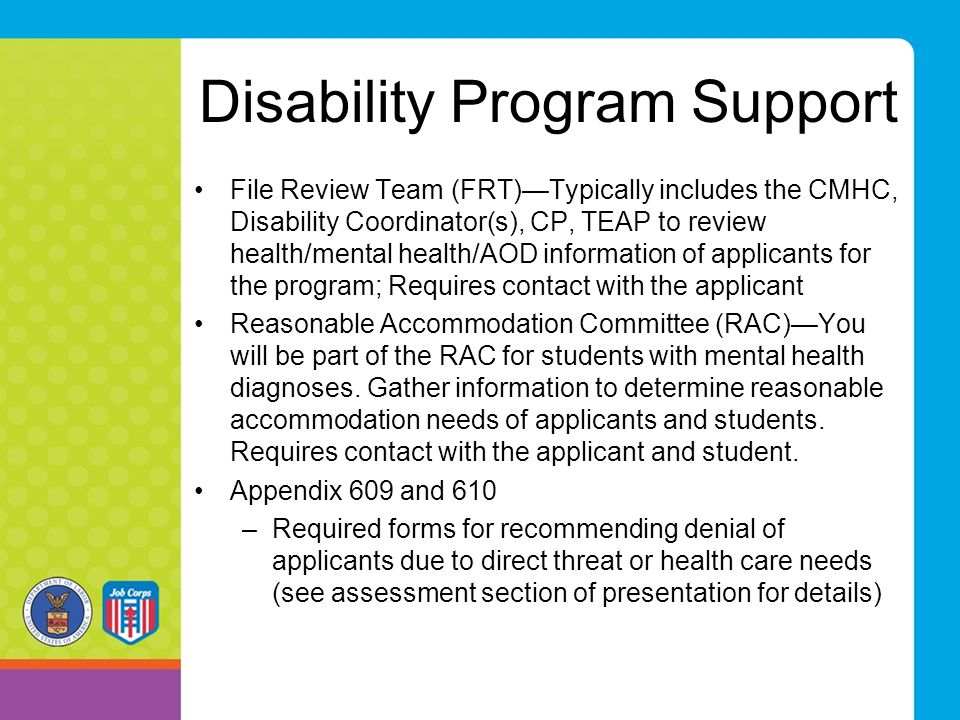 Disability Program Support File Review Team (FRT)—Typically includes the CMHC, Disability Coordinator(s), CP, TEAP to review health/mental health/AOD