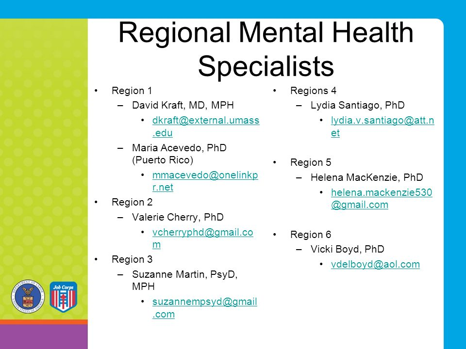 Regional Mental Health Specialists Region 1 –David Kraft, MD, MPH dkraft@external.umass.edudkraft@external.umass.edu –Maria Acevedo, PhD (Puerto Rico)