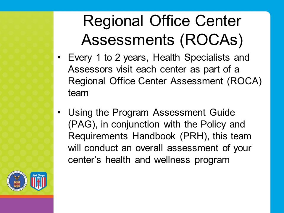 Important Resources PRH—The Policy and Requirements Handbook PAG—The Program Assessment Guide COP/SOP—Center or Standard Operating Procedures DRG—Desk Reference Guide TAGs—Technical Assistance Guides