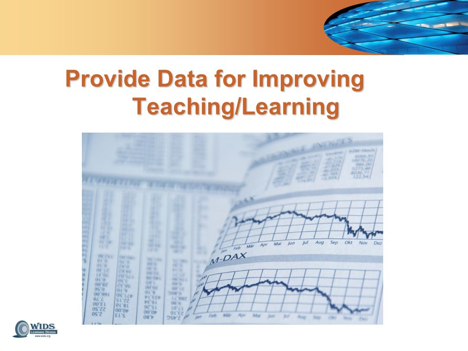 Provide Data for Improving Teaching/Learning