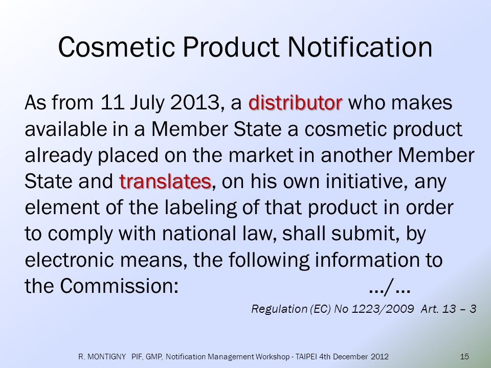 (a) the category of cosmetic product, its name in the Member State of dispatch and its name in the Member State in which it is made available, enabling its specific identification; (b) the Member State in which the cosmetic product is made available; (c) his name and address; (d) the name and address of the responsible person where the product information file is made readily accessible.