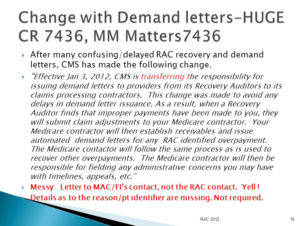  After many confusing/delayed RAC recovery and demand letters, CMS has made the following change.