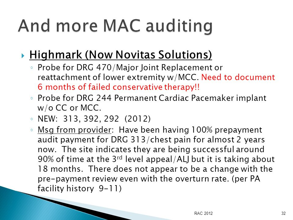  Highmark (Now Novitas Solutions) ◦ Probe for DRG 470/Major Joint Replacement or reattachment of lower extremity w/MCC.