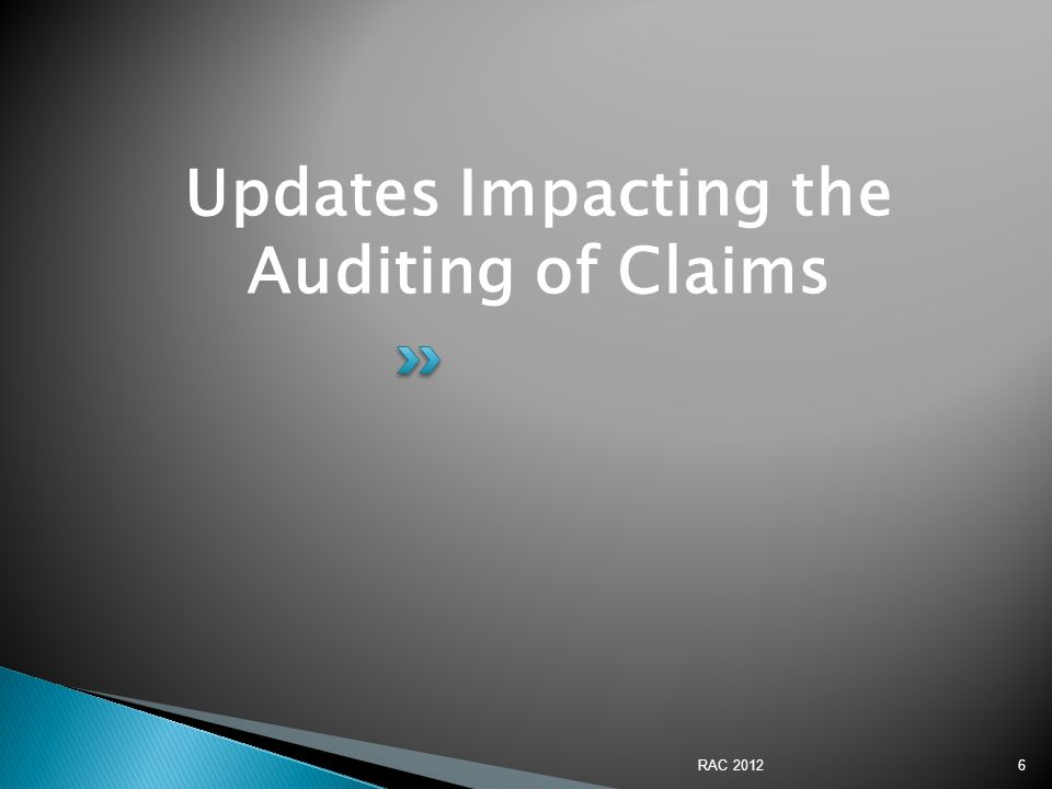 Updates Impacting the Auditing of Claims 6RAC 2012