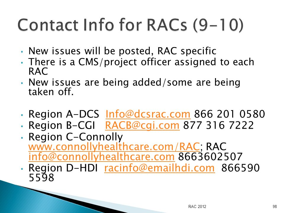 New issues will be posted, RAC specific There is a CMS/project officer assigned to each RAC New issues are being added/some are being taken off.