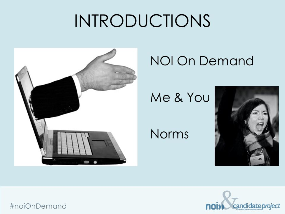 & #noiOnDemand INTRODUCTIONS NOI On Demand Me & You Norms