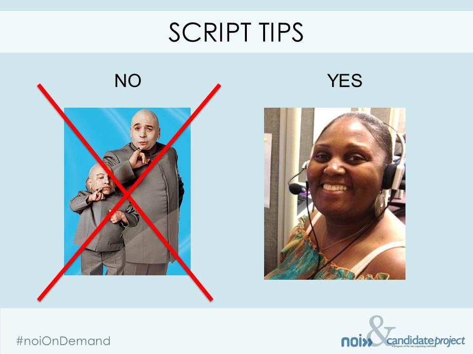 & #noiOnDemand NOYES SCRIPT TIPS