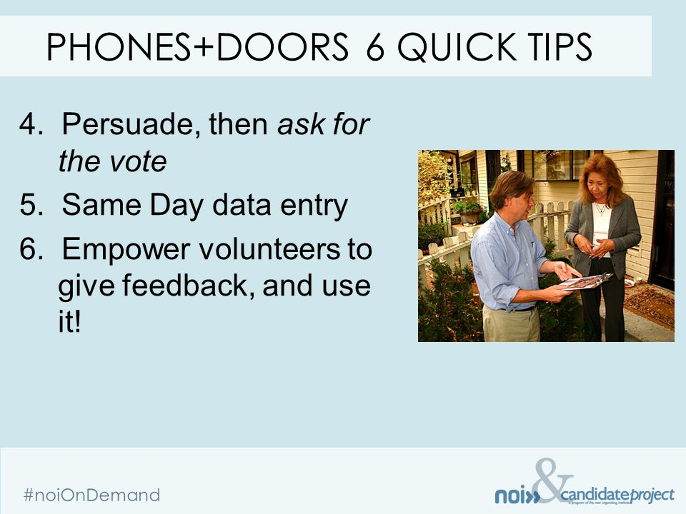 & #noiOnDemand 4.Persuade, then ask for the vote 5.